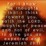 Thoughts of Peace to Give Us an Expected End – Jeremiah 29:11