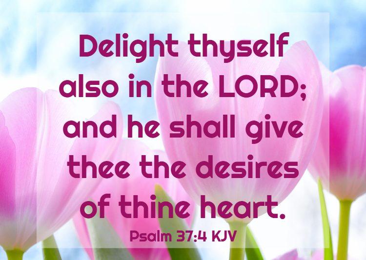 Psalm 37:4 KJV