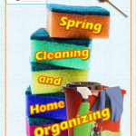 Spring Cleaning and Home Organizing
