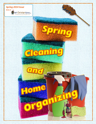Spring Cleaning 2014 - Christian Home Issue