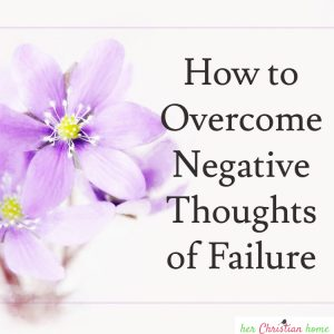 How to Overcome Negative thoughts of failure