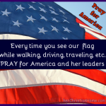 Pray for America – Every Time You See Our USA Flag