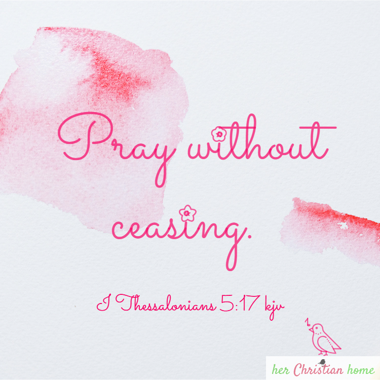 ray without ceasing I Thessalonians 5_17 kjv