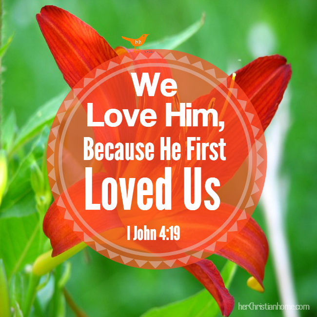 He first loved us i John 4:19