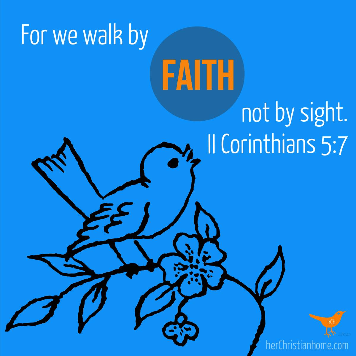 For We walk by faith not by sight. II Corinthians 5:7 KJV #faith #bibleverses #devotional sight. II Corinthians 5:7 KJV #
