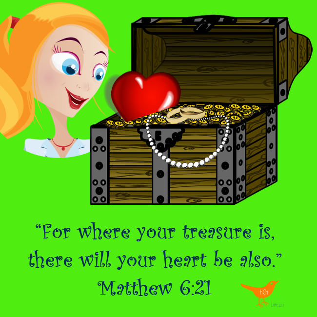For where your treasure is Matthew 6 - 21
