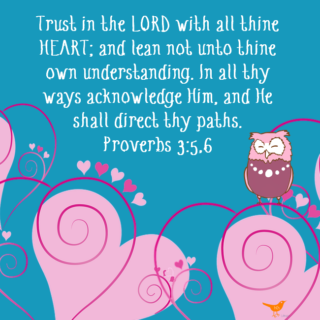 Trust in the Lord Proverbs 3:5,6 KJV