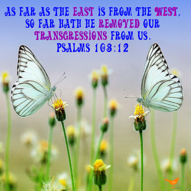 As far as the East is from the West - Psalms 103 - 12