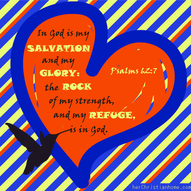 God is my salvation Psalms 62 7