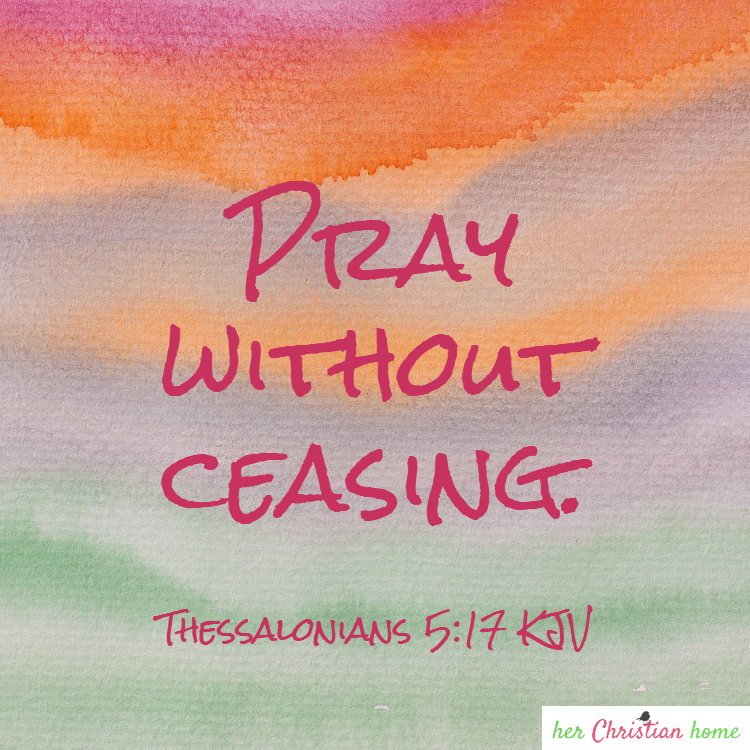 Pray without ceasing - Bible devotional