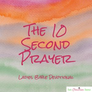 The 10 Second Prayer