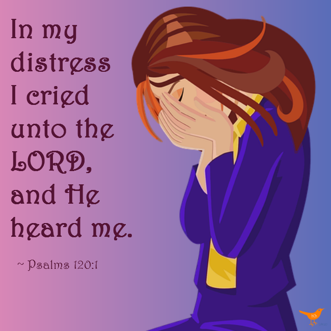 In my distress Psalms 120 1