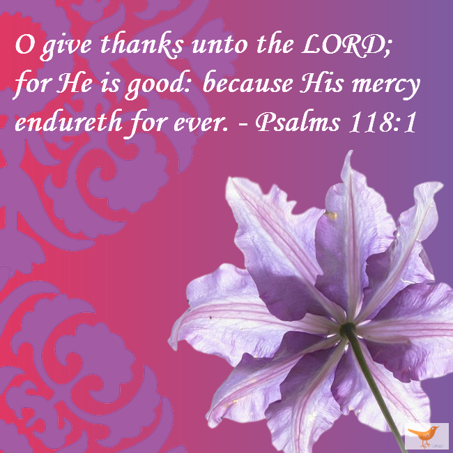 O Give Thank Psalms 118 1