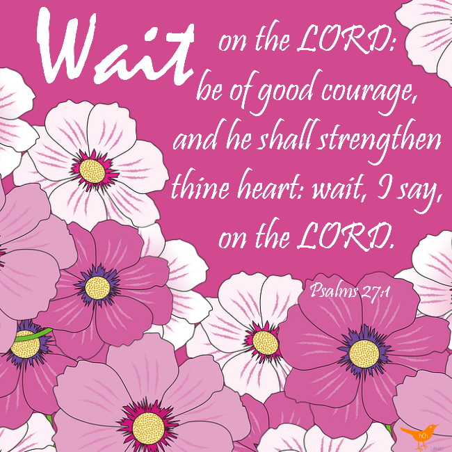 Psalms 27 1 wait on the Lord