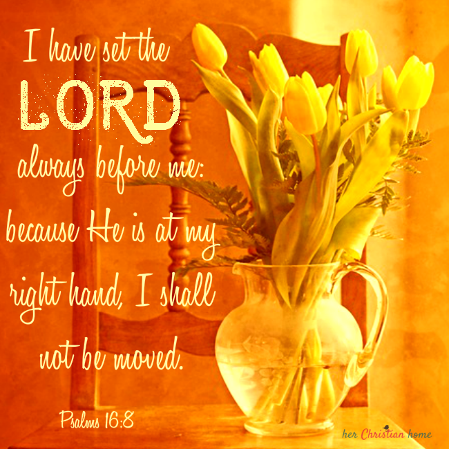 set-the-lord-always-before-me-psalms-16-8