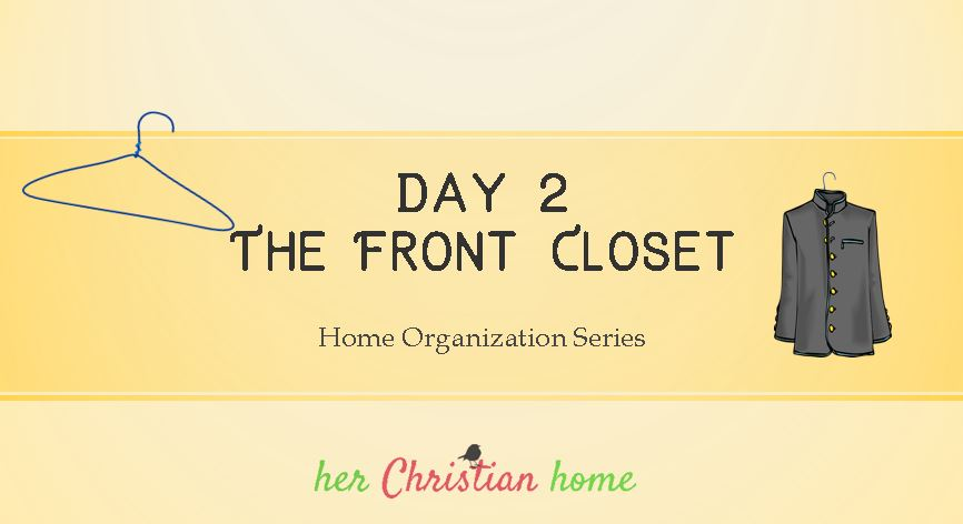 Home Organization Series – The Front Closet – Day 2