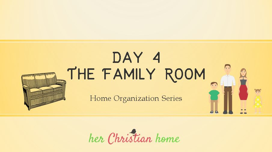 Home Organization Series – The Family Room – Day 4