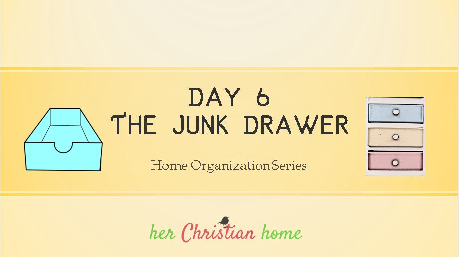 Home Organization Series – The Junk Drawer – Day 6