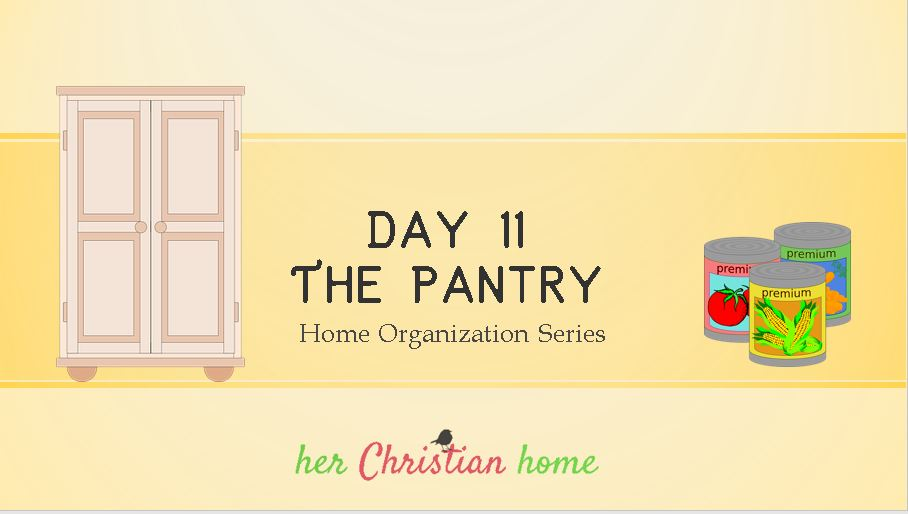 Home Organization Series – The Pantry – Day 11