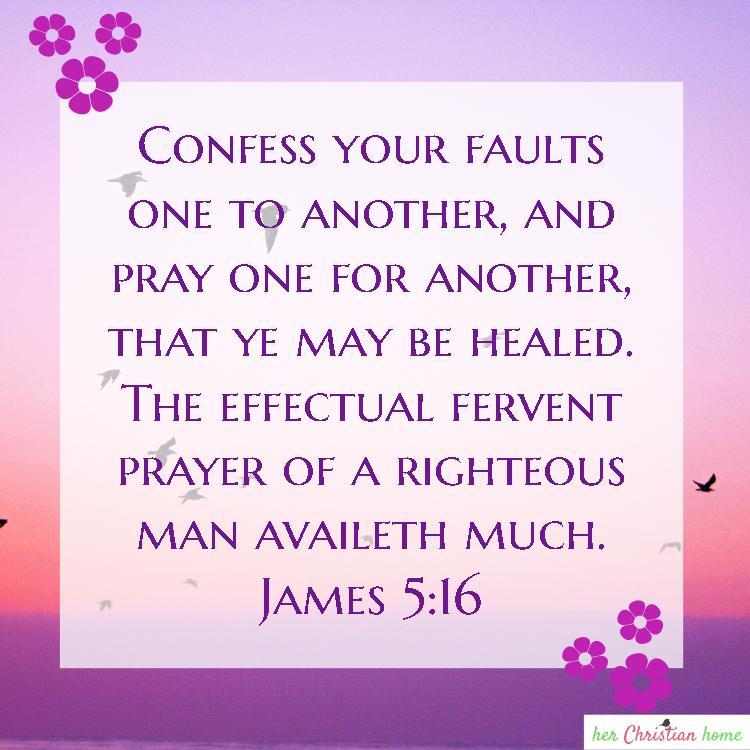 The effectual fervent prayer of a righteous man availeth much James 5:16 KJV #prayer #devotionals #bibleverses