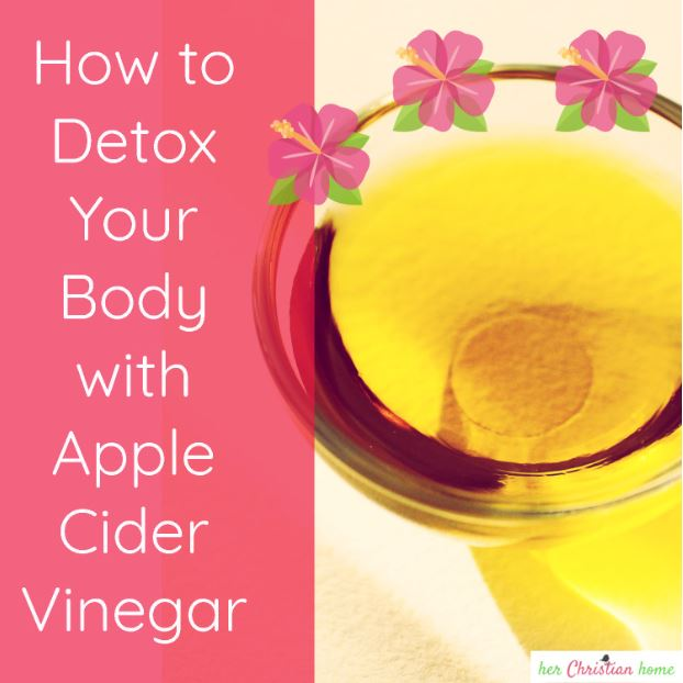 How to Detox Your Body with Apple Cider Vinegar
