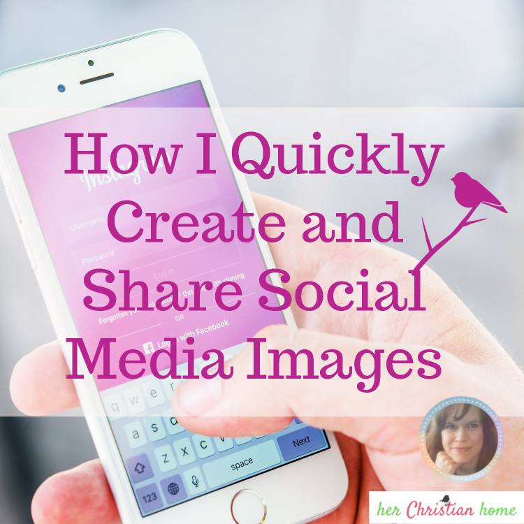 How I Quickly Create and Share Social Media Images – Video