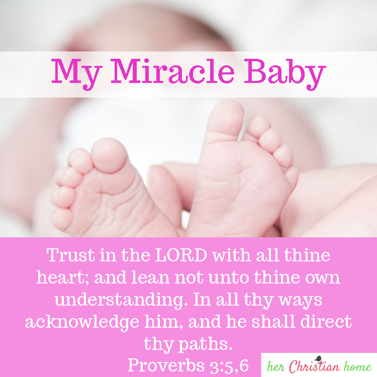 My miracle baby - stories of miracles #miraclestories Proverbs 3:5,6