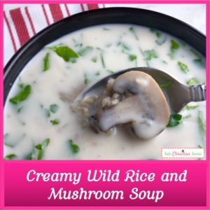 Creamy Wild Rice and Mushroom Soup #souprecipes #cleaneatingrecipes