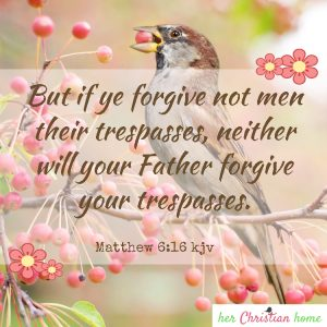 But if ye forgive not Matthew 6 18 kjv #forgiveness #bibleverses