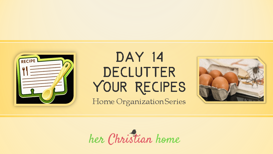 Home Organization Series - Declutter Your Recipes - Day 14 #homeorganization #declutter #declutterkitchen