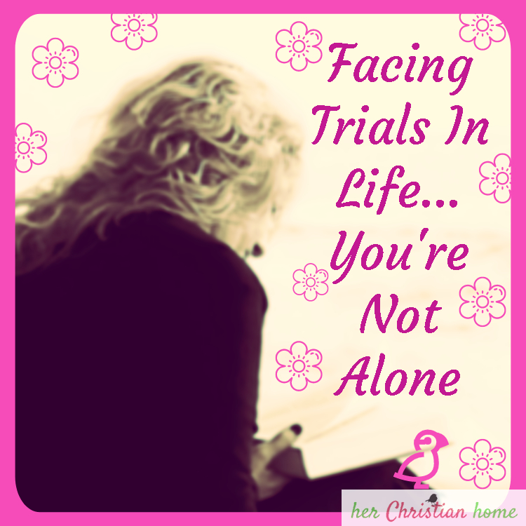 Facing trials in life... You're Not Alone #facingtrials #Godisalwayswithyou