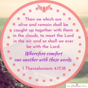 wherefore comfort one another with these words I Thessalonians 4:18