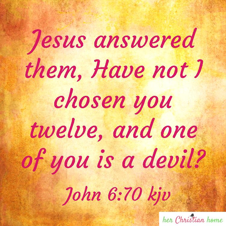 One of You is a Devil John 6:70 kjv #bibleverses #kjvbibleverses #kjvdevotionals