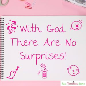 With God There Are No Surprises #womensdevotionals #kjv