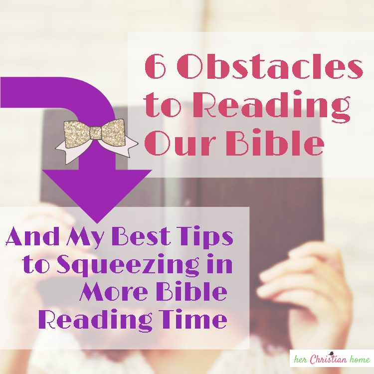 6 obstacles to reading our bible Blog