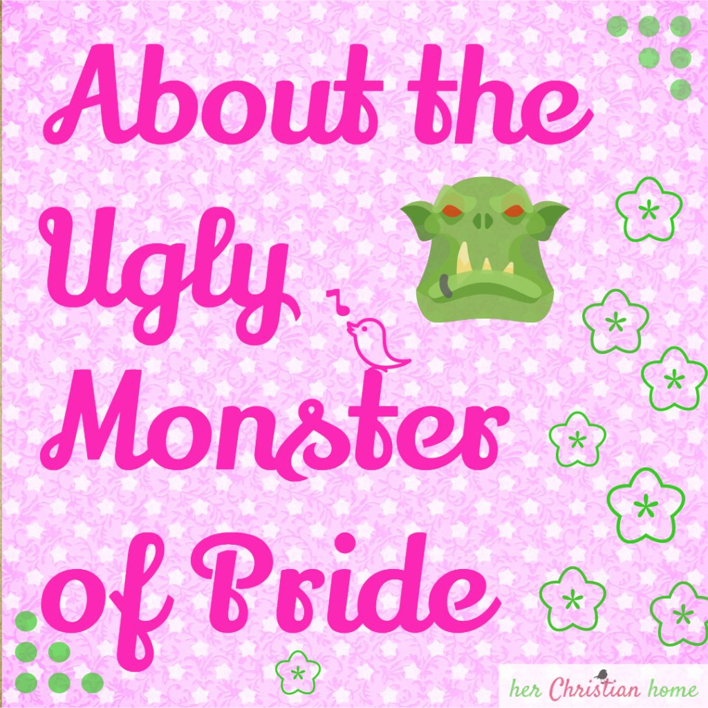 About the Ugly Monster of Pride