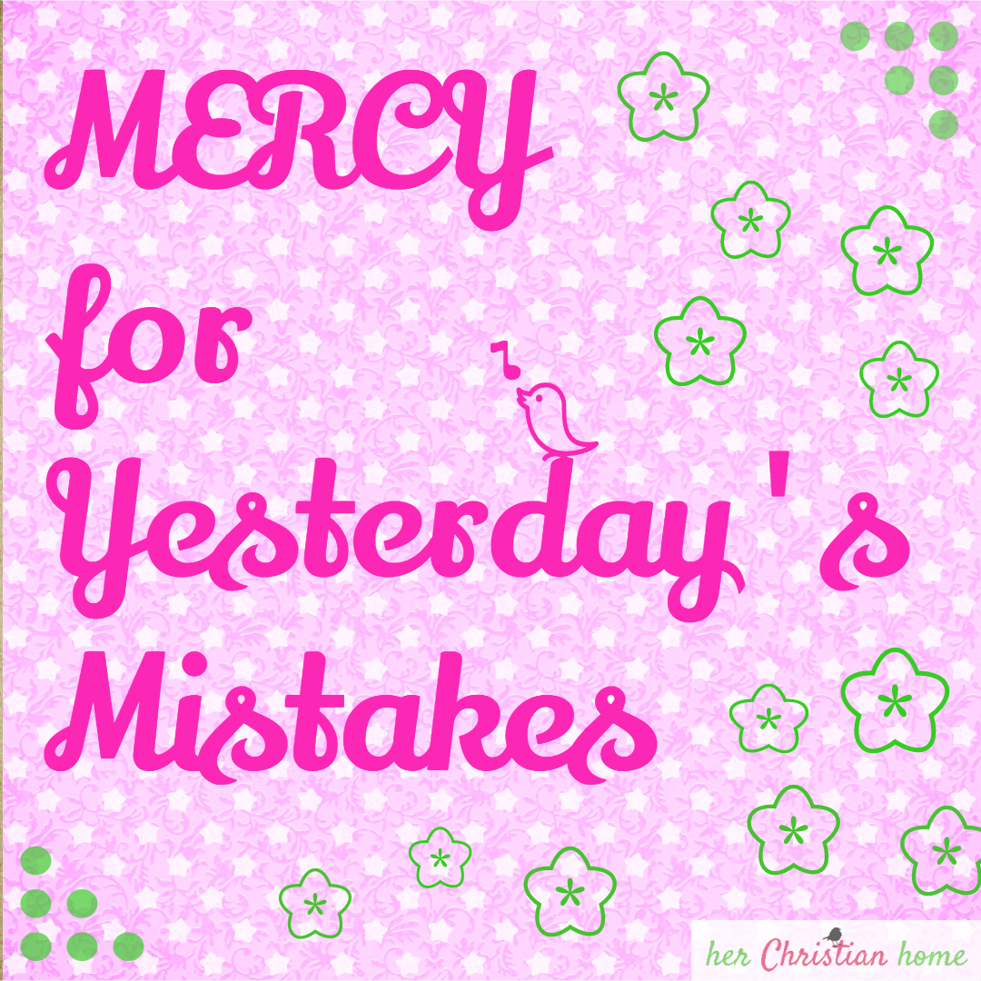 Mercy for yesterday's mistakes #mercy #devotional