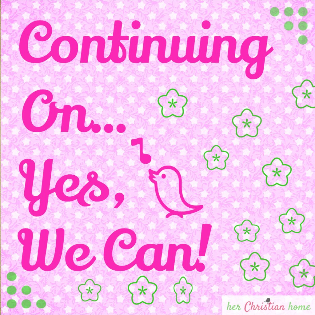 Continuing on... Yes, we can! #faith #devotional