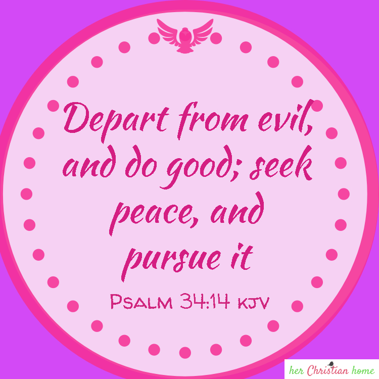 Depart from evil and do good #psalms #bibleverses
