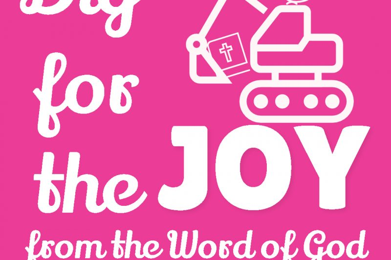 Dig for the joy from the word of God