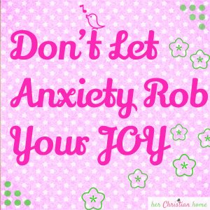 Don't let anxiety rob your joy  #devotional  #joy