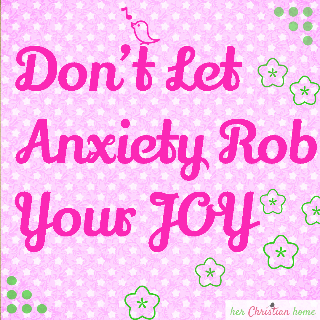 Day 11 – Don't Let Anxiety Rob Your Joy