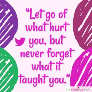 Let go of what hurt you quote #comfortingquotes