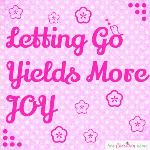 Letting go yields more joy #quotesaboutjoy