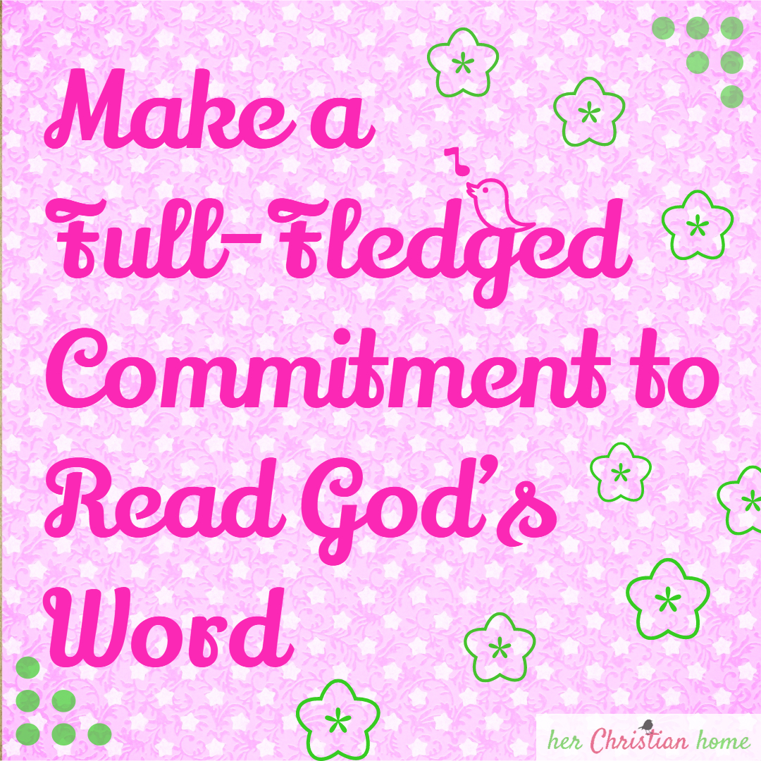 Day 14 – Make a Full-Fledged Commitment to Read God's Word