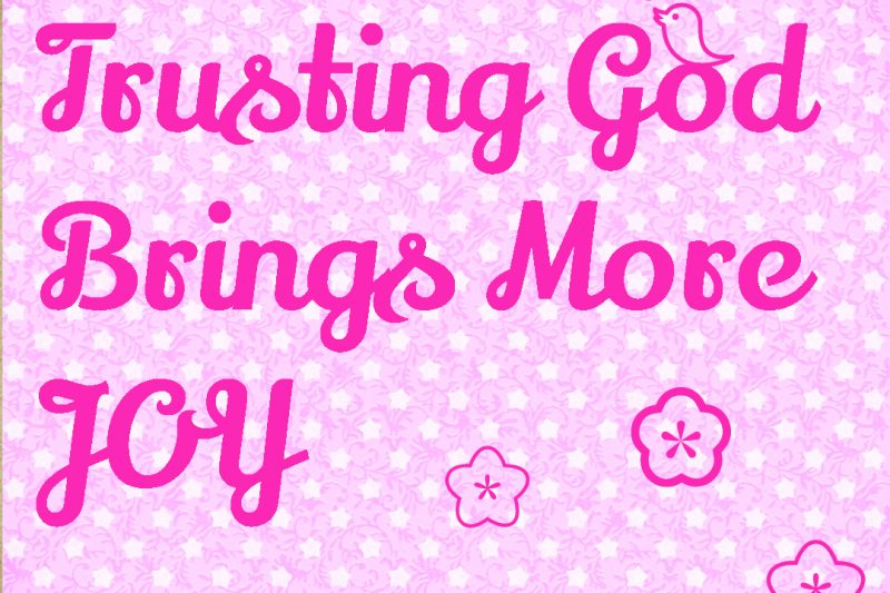 Trusting God brings more joy #trustinggod #joy