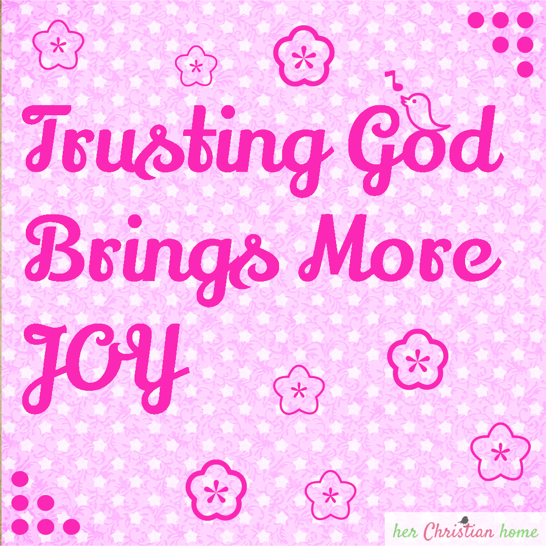 Trusting God brings more joy #trustinggod #joy