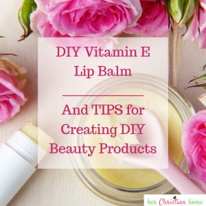DIY Vitamin E Lip Balm - #diy #diybeauty