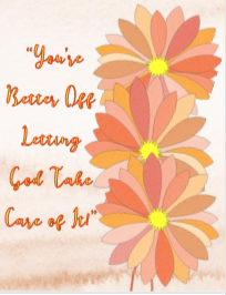 Free Poster - Youre better off letting God take care of it #freeprintable #freeposter