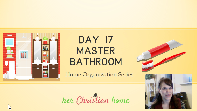 Home Organization Series – Organize the Master Bathroom – Day 17